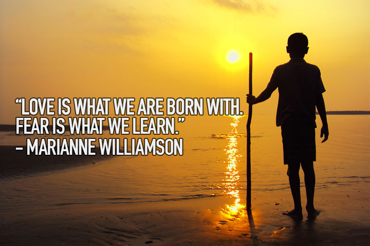 Love is what we are born with. Learn is what we learn.