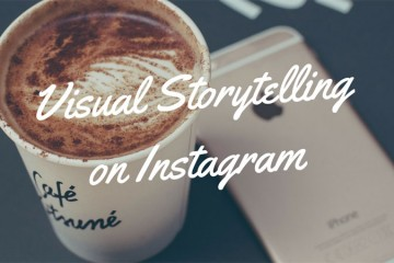 Visual Storytelling On Instagram