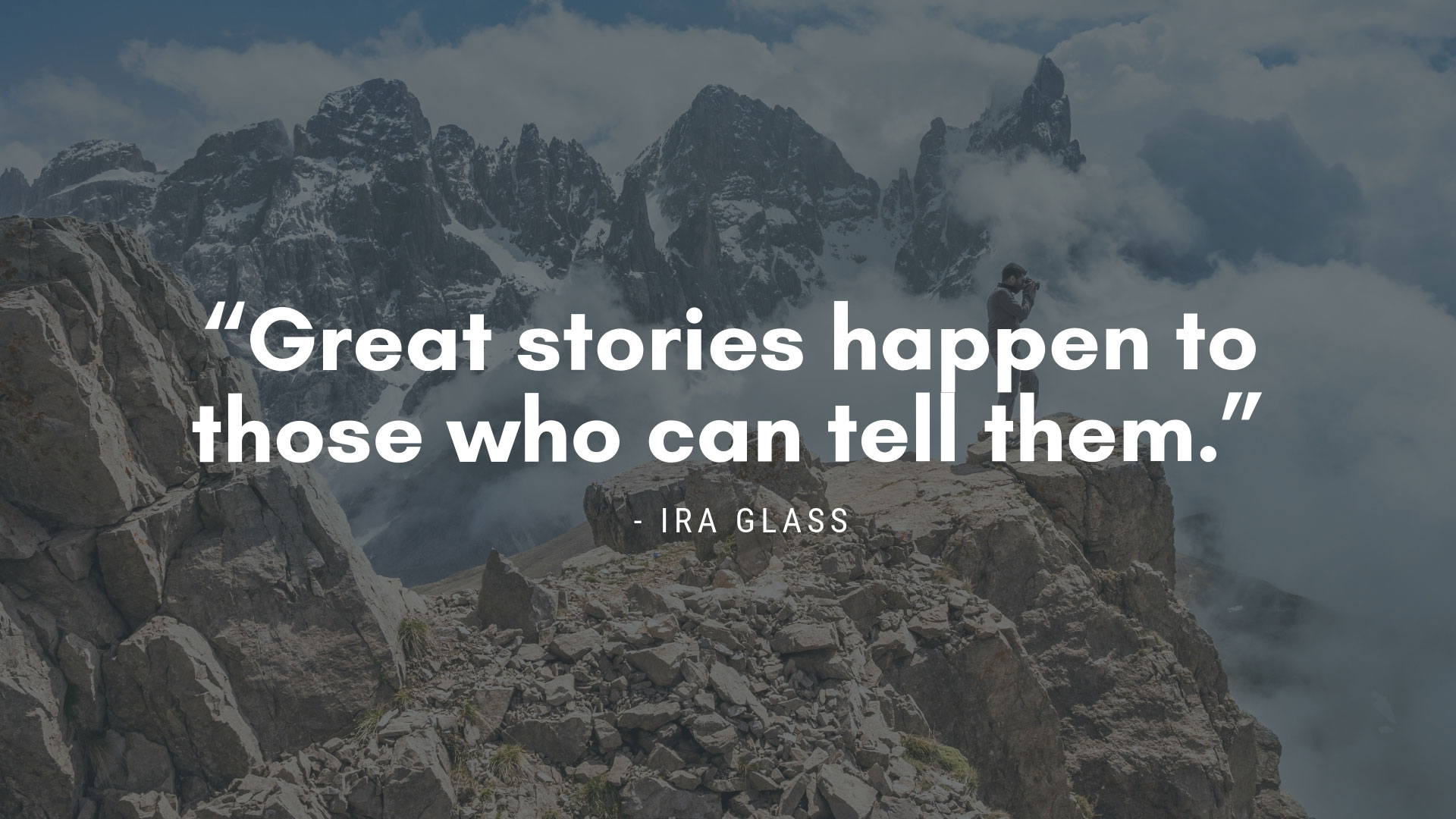 Ira Glass Storytelling Quote