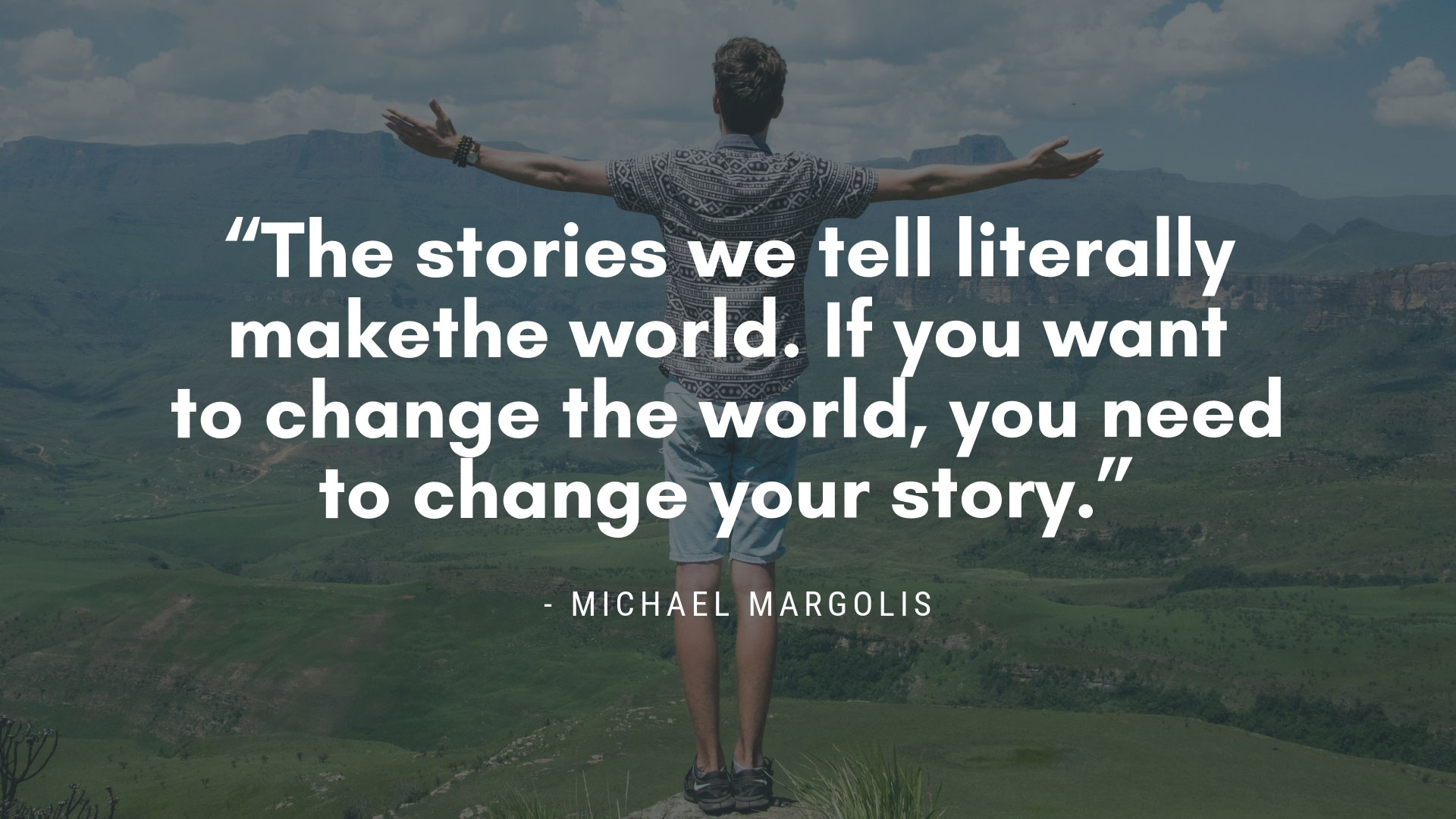 Michael Margolis Storytelling Quote