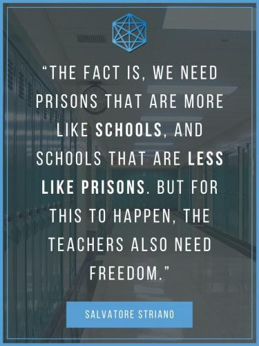 Schools And Prisons Salvatore Striano Quote Poster