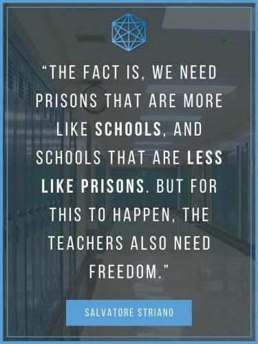 Schools And Prisons Salvatore Striano Quote Poster